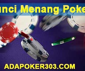 Kunci Menang Poker
